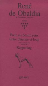 René de Obaldia - Théâtre - Tome 8, Pour ses beaux yeux ; Entre chienne et loup ; Rappening.