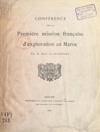 René de Segonzac - Conférence sur la première mission française d'exploration au Maroc.