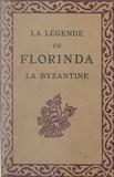 René de Segonzac et H. Zworykine - La légende de Florinda la Byzantine.