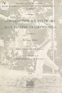 René Debrie et René Gaudefroy - Contribution à l'étude des jeux picards traditionnels.