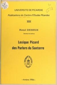 René Debrie et  Centre d'études picardes de l' - Lexique picard des parlers du Santerre.