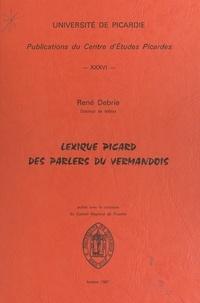 René Debrie - Lexique picard des parlers du Vermandois.
