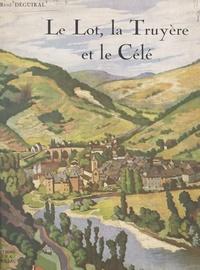 René Deguiral et  Balsan - Le Lot, la Truyère et le Célé - Pays de Rives d'Olt.