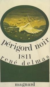René Delmas - Périgord Noir 1811.