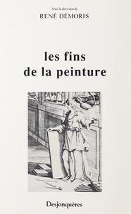 René Démoris - Les Fins de la peinture - Actes du colloque.