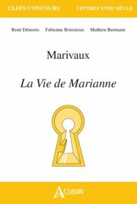 René Démoris et Fabienne Boissieras - Marivaux : La vie de Marianne.