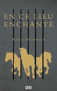 Rene Denfeld - En ce lieu enchanté.