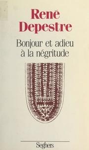 René Depestre et Philippe Conrath - Bonjour et adieu à la négritude - Suivi de Travaux d'identité.
