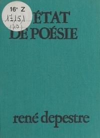 René Depestre - En état de poésie.