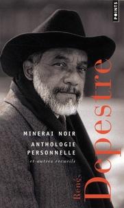 René Depestre - Minerai noir - Anthologie personnelle et autres recueils.