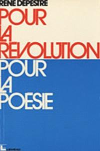René Depestre - Pour la révolution, pour la poésie.