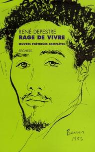 René Depestre - Rage de vivre - Oeuvres poétiques complètes.