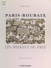 René Deruyk et Sam Bellet - Paris-Roubaix - Les dessous du pavé.