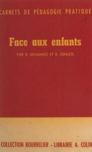René Desamais et Roger Gineste - Face aux enfants - Manuel de pédagogie pour les enseignants africains et malgaches.