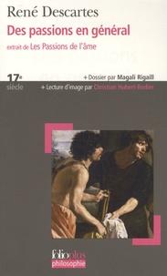 René Descartes et Magali Rigaill - Des passions en général - Extrait de Les Passions de l'âme.