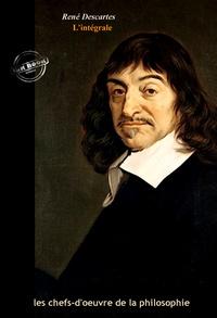 René Descartes - Descartes l'intégrale : Œuvres complètes, avec illustrations et annexes.