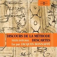 René Descartes et Jacques Bonaffé - Le discours de la méthode.