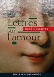 René Descartes - Lettres sur l'amour.