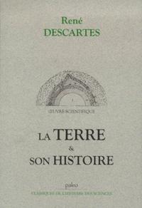 René Descartes - Oeuvre scientifique. - Tome 7, La Terre et son histoire.
