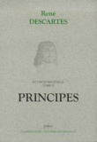 René Descartes - Oeuvre scientifique. - Tome 5, Principes.
