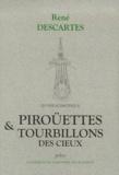 René Descartes - Oeuvre scientifique. - Tome 6, Piroüettes & Tourbillons des cieux.