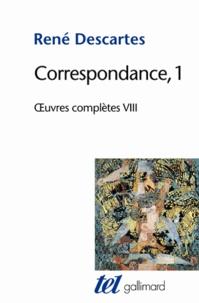 René Descartes et Jean-Marie Beyssade - Oeuvres complètes - Tome 8, Correspondance Volume 1.