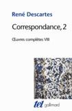 René Descartes et Jean-Marie Beyssade - Oeuvres complètes - Tome 8, Correspondance Volume 2.