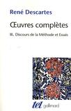 René Descartes - Oeuvres complètes - Tome 3, Discours de la Méthode suvi de La Dioptrique, Les Météores et la Géométrie.