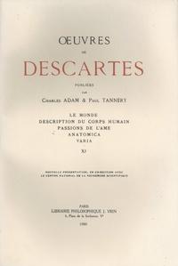 René Descartes - Oeuvres de Descartes - Volume 11, Le Monde ; Description du corps humain ; Passions de l'âme ; Anatomica ; Varia.