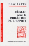 René Descartes - Règles pour la direction de l'esprit.