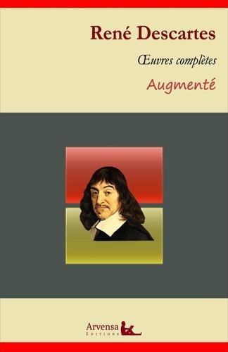 René Descartes : Oeuvres complètes et annexes (mises en français moderne, annotées, illustrées). Discours de la méthode, Méditations métaphysiques, Les passions de l'âme ...