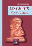René Descazeaux - Les cagots - Histoire d'un secret.