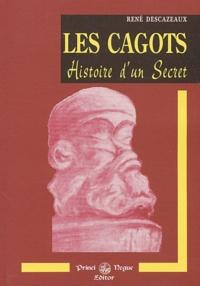 René Descazeaux - Les cagots. - Histoire d'un secret.