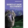 René Descazeaux - Secrets et sacré des Pyrénées - De Port Vendres à Saint-Jean-de-Luz.