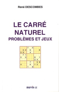 René Descombes - Le carré naturel - Problèmes et jeux.