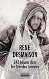 René Desmaison - 342 heures dans les Grandes Jorasses.