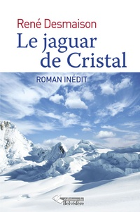 René Desmaison - Le jaguar de cristal.