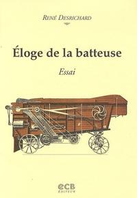 René Desrichard - Eloge de la batteuse - Essai.