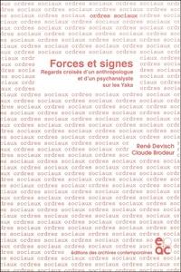 René Devisch et Claude Brodeur - Forces et signes - Regards croisés d'un anthropologue et d'un psychanalyste sur les Yaka.