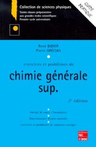 Exercices et problèmes de chimie générale sup. 2ème édition - René Didier |