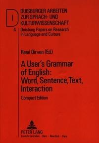 René Dirven - A User's Grammar of English: Word, Sentence, Text, Interaction - Compact Edition.
