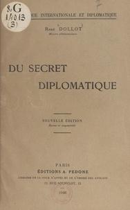 René Dollot - Du secret diplomatique.