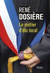 René Dosière - Le métier d'élu local.
