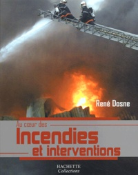 René Dosne - Incendies et interventions.