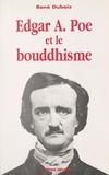 René Dubois et Michel André Louis Hulin - Edgar A. Poe et le bouddhisme.