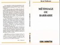 René Duboux - Métissage ou barbarie.