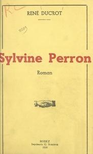 René Ducrot - Sylvine Perron.