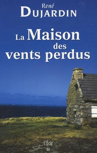 René Dujardin - La Maison des vents perdus.