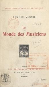 René Dumesnil - Le monde des musiciens.