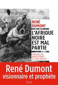 René Dumont - L'Afrique noire est mal partie.